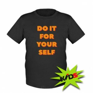 Dziecięcy T-shirt Do it for yourself