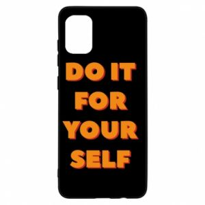 Samsung A31 Case Do it for yourself