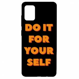 Samsung A51 Case Do it for yourself