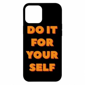 iPhone 12 Pro Max Case Do it for yourself