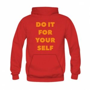 Kid's hoodie Do it for yourself