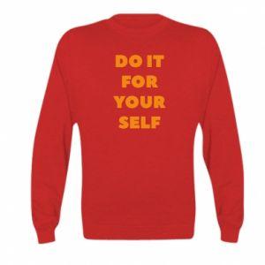Kid's sweatshirt Do it for yourself