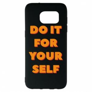 Samsung S7 EDGE Case Do it for yourself