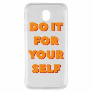 Samsung J7 2017 Case Do it for yourself