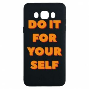 Samsung J7 2016 Case Do it for yourself