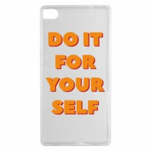 Huawei P8 Case Do it for yourself
