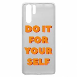 Huawei P30 Pro Case Do it for yourself