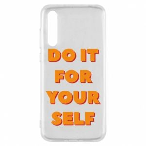 Huawei P20 Pro Case Do it for yourself
