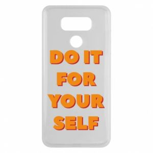 LG G6 Case Do it for yourself