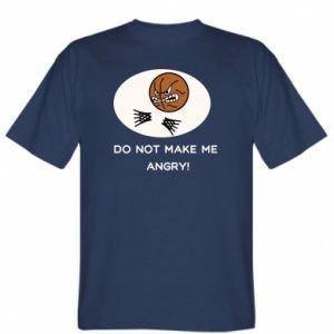 T-shirt Do not make me angry!