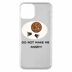 Etui na iPhone 11 Do not make me angry!