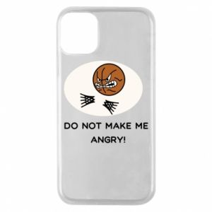 Etui na iPhone 11 Pro Do not make me angry!