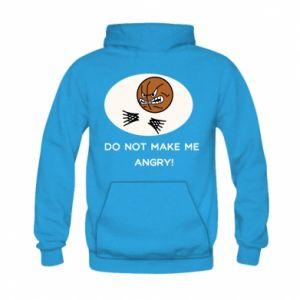 Kid's hoodie Do not make me angry!