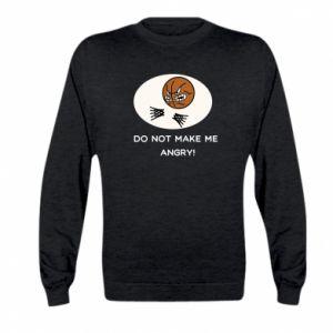 Kid's sweatshirt Do not make me angry!