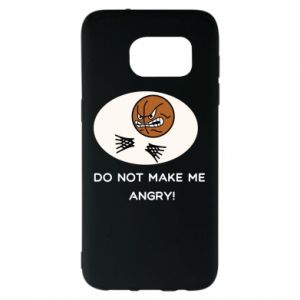 Samsung S7 EDGE Case Do not make me angry!