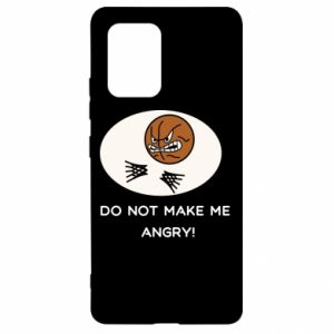 Samsung S10 Lite Case Do not make me angry!