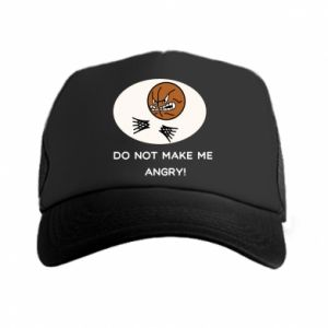 Trucker hat Do not make me angry!
