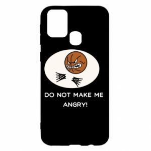 Samsung M31 Case Do not make me angry!