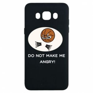 Samsung J7 2016 Case Do not make me angry!