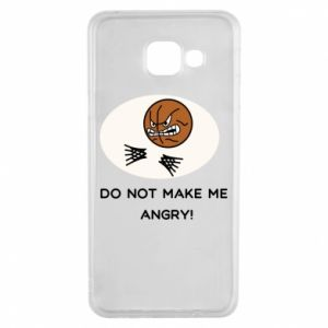 Samsung A3 2016 Case Do not make me angry!