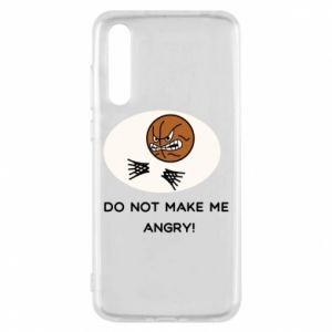 Huawei P20 Pro Case Do not make me angry!