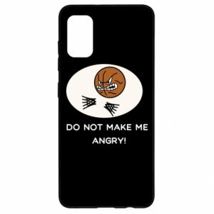 Samsung A41 Case Do not make me angry!