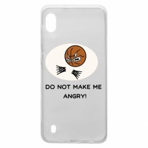 Samsung A10 Case Do not make me angry!
