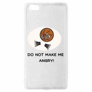 Huawei P8 Lite Case Do not make me angry!