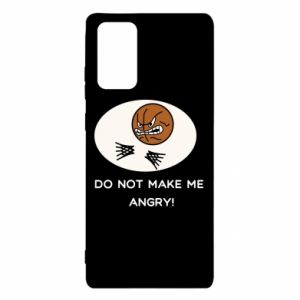Samsung Note 20 Case Do not make me angry!
