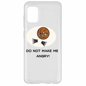 Samsung A31 Case Do not make me angry!