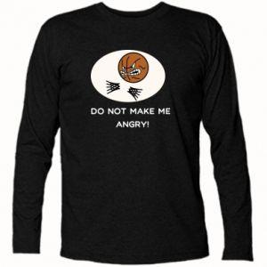 Koszulka z długim rękawem Do not make me angry!