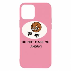iPhone 12/12 Pro Case Do not make me angry!