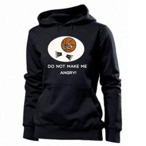 Women's hoodies Do not make me angry!