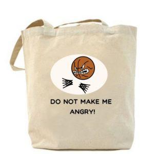 Torba Do not make me angry!