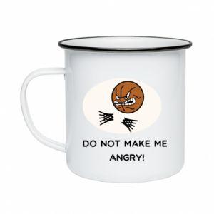 Kubek emaliowane Do not make me angry!