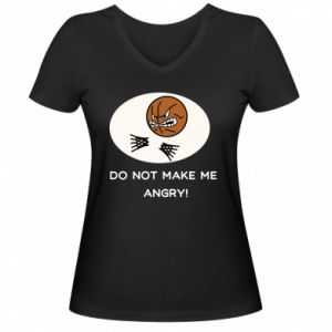 Damska koszulka V-neck Do not make me angry!