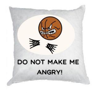 Pillow Do not make me angry!