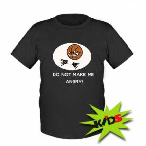 Kids T-shirt Do not make me angry!