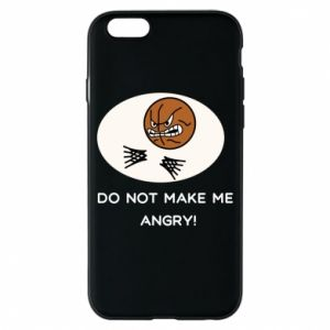 iPhone 6/6S Case Do not make me angry!