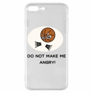 Etui na iPhone 7 Plus Do not make me angry!