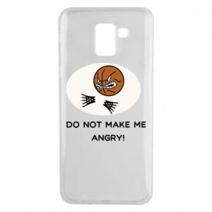 Samsung J6 Case Do not make me angry!