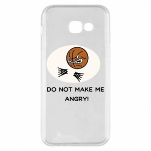 Samsung A5 2017 Case Do not make me angry!