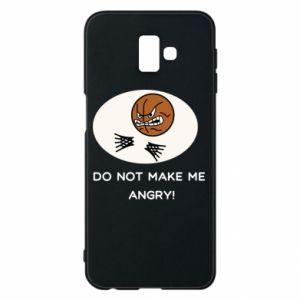 Etui na Samsung J6 Plus 2018 Do not make me angry!