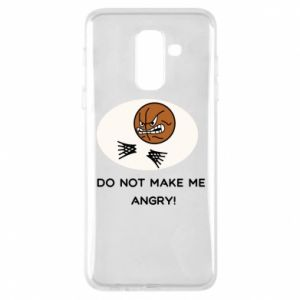 Samsung A6+ 2018 Case Do not make me angry!