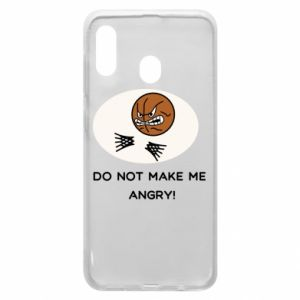 Samsung A20 Case Do not make me angry!