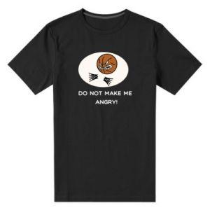 Męska premium koszulka Do not make me angry!