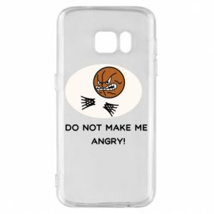 Samsung S7 Case Do not make me angry!