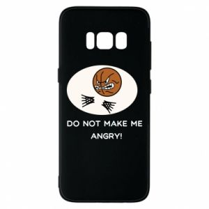 Samsung S8 Case Do not make me angry!