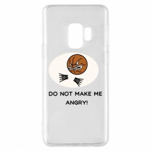 Samsung S9 Case Do not make me angry!