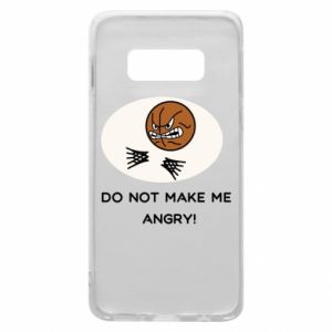 Etui na Samsung S10e Do not make me angry!